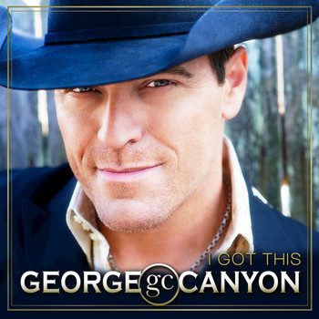 George Canyon - I Got This