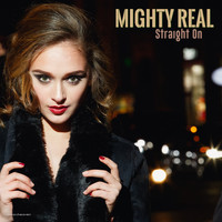 Mighty Real - Straight On