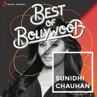 Sunidhi Chauhan - Best of Bollywood: Sunidhi Chauhan