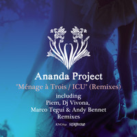 Ananda Project - Menage a Trois / ICU (Remixes)