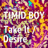Timid Boy - Take It / Desire