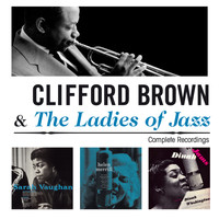 Clifford Brown - Clifford Brown & The Ladies of Jazz. Complete Recordings