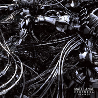 Matt Lange - Ephemera (Remixes)