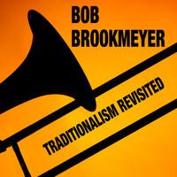 Bob Brookmeyer - Traditionalism Revisited (Bonus Track Version)