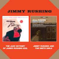 Jimmy Rushing - The Jazz Odyssey of James Rushing Esq. + Jimmy Rushing and the Smith Girls (Bonus Track Version)