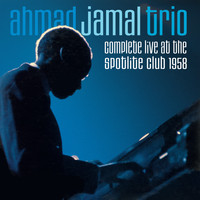 Ahmad Jamal - Complete Live at the Spotlite Club 1958 (Bonus Track Version)