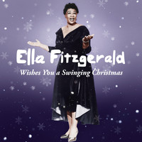 Ella Fitzgerald - Ella Fitzgerald Wishes You a Swinging Christmas