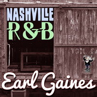Earl Gaines - Nashville R&B