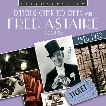 Fred Astaire - Fred Astaire: Dancing Cheek to Cheek