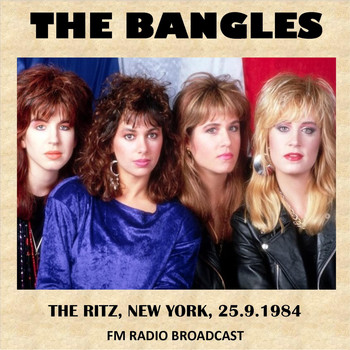 The Bangles - Live at the Ritz, New York, 1984 (FM Radio Broadcast)