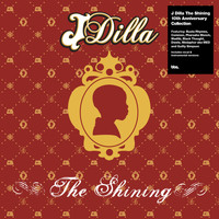 J Dilla aka Jay Dee - The Shining - The 10th Anniversary Collection