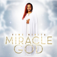 Viwe Nikita - Miracle God