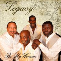 Legacy - Be My Woman