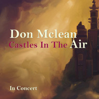 Don McLean - Castles in the Air (Live Concert)