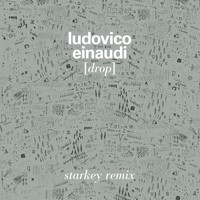 Ludovico Einaudi - Drop (Starkey Remix)