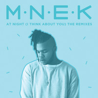 MNEK - At Night (I Think About You) (Remixes [Explicit])