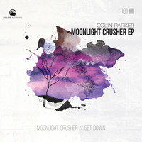 Colin Parker - Moonlight Crusher EP