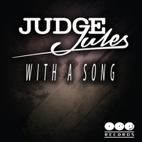 Judge Jules - With A Song