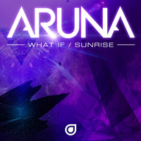 Aruna - What If / Sunrise