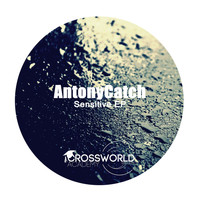 AntonyCatch - Sensitive EP