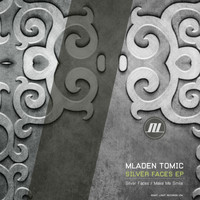 Mladen Tomic - Silver Faces EP