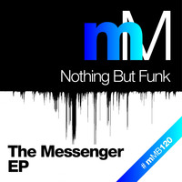 Nothing But Funk - The Messenger EP