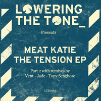 Meat Katie - The Tension EP (Remixed, Pt. 2)