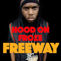 Freeway - Hood On Froze