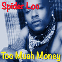 Spider Loc - Too Much Money