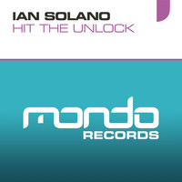 Ian Solano - Hit The Unlock