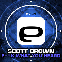 Scott Brown - Fuck What You Heard
