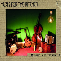 Musik for the Kitchen - Musik mit einem K