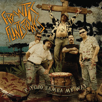 Frantic Flintstones - Psycho Samba My Way