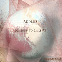 Addliss - Someone To Smile At