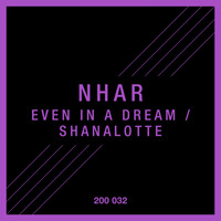 Nhar - Even in a Dream / Shanalotte