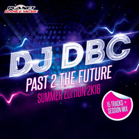 Dj Dbc - Past 2 The Future (Summer Edition 2K16)