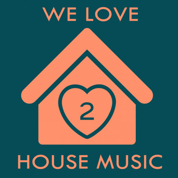 Various Artists - We Love House Music 2