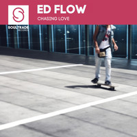 Ed Flow - Chasing Love