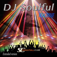 DJ Soulful - Machine (Extended Version)