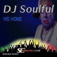 DJ Soulful - His Home (Extended Version)