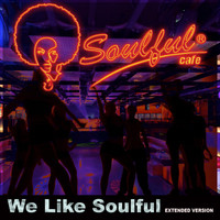 Soulful-Cafe - We Like Soulful (Extended Version)