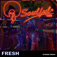 Soulful-Cafe - Fresh (Extended Version)