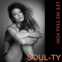 Soul-Ty - Let Me Tell You