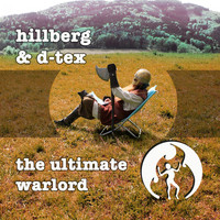 Hillberg & D-Tex - The Ultimate Warlord