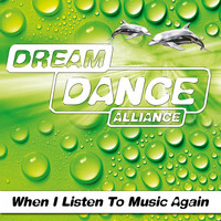Dream Dance Alliance - When I Listen to Music Again