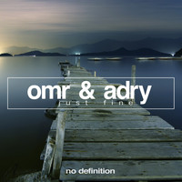 OMR & ADRY - Just Fine EP