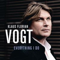 Klaus Florian Vogt - Everything I Do