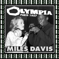 Miles Davis - Olympia, Paris, November 30th, 1957 (Remastered, Live)
