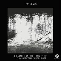 Lewis Fautzi - Disasters on the Horizon (Inc Sleeparchive & Sigha Remixes