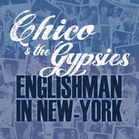 Chico & The Gypsies - Englishman in New-York